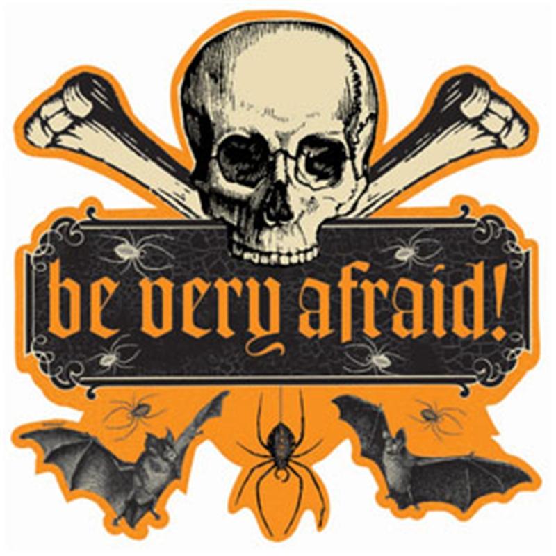 Be Very Afraid: Be Very Afraid Sign