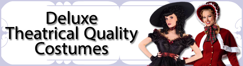 Deluxe Theatrical Quality Womens Costumes